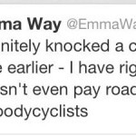 """I knocked a cyclist off his bike. I have right of way, he doesn't even pay road tax"""